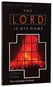 Lord is His Name (Amos) (Welwyn Commentary Series)