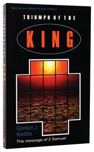 Triumph of the King (2 Samuel) (Welwyn Commentary Series)