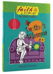 Destinys Dilemma (Faith & Friends Series)