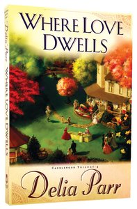 Where Love Dwells (#03 in Candlewood Trilogy Series)