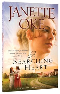 A Searching Heart (#02 in Prairie Legacy Series)