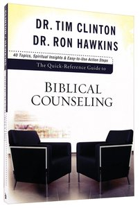 Quick Reference Guide to Biblical Counseling: Personal and Emotional Issues