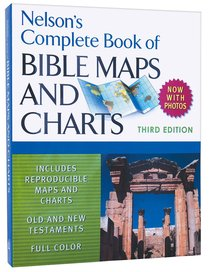 Nelsons Complete Book of Bible Maps and Charts (3rd Edition)