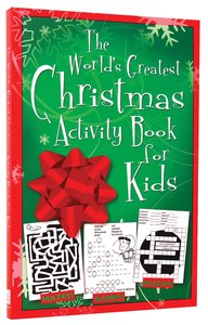The Worlds Greatest Christmas Activity Book For Kids
