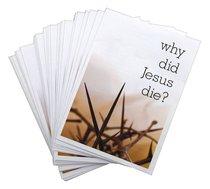 Why Did Jesus Die? (25 Pack)