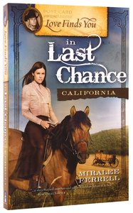 In Last Chance California (Love Finds You Series)