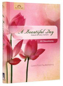 Beautiful Day: Treasure Every Moment, 40 Devotions