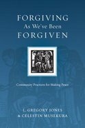 Forgiving as Weve Been Forgiven (Resources For Reconciliation Series)