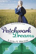 Patchwork Dreams (#01 in The Amish Of Seymour County Series)