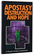 Apostasy Destruction and Hope (2 Kings) (Welwyn Commentary Series)