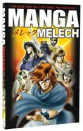 Melech: The Rise and Fall of Kings and Nations (#04 in Manga Books For Teens Series)