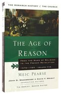 The Age of Reason (#05 in Monarch History Of The Church Series)