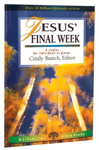 Jesus Final Week (Lifeguide Bible Study Series)
