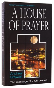 A House of Prayer (2 Chronicles) (Welwyn Commentary Series)