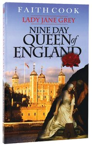 Lady Jane Grey, the Nine Day Queen of England