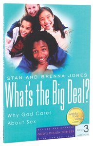 Whats the Big Deal? (2007) (#03 in Gods Design For Sex Series)
