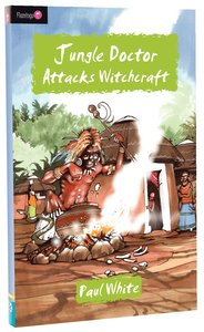 Jungle Doctor Attacks Witchcraft (#016 in Jungle Doctor Flamingo Fiction Series)