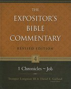 1 Chronicles - Job (#04 in Expositors Bible Commentary Revised Series)