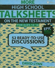 Still More High School New Testament (Ages 14-18) (Talksheets Series)