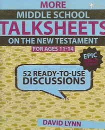 Still More Middle School New Testament (Ages 11-14) (Talksheets Series)