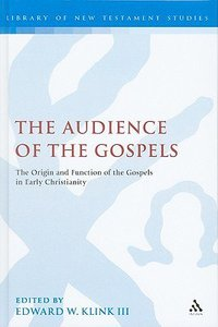 The Audience of the Gospels (Library Of New Testament Studies Series)