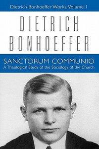 Sanctorum Communio (#01 in Dietrich Bonhoeffer Works Series)