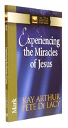Experiencing the Miracles of Jesus (Mark) (New Inductive Study Series)
