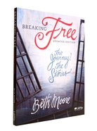 Breaking Free - the Journey, the Stories (Member Book) (Beth Moore Bible Study Series)