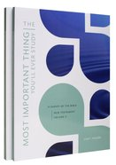 New Testament Volume 3 & 4 (The Most Important Thing YouLl Ever Study Series)