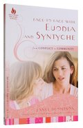 Face to Face With Euodia & Syntyche (New Hope Bible Studies For Women Series)