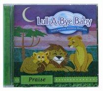 Lullabye Baby: Praise