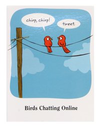 Everyday Notes: Humor, Birds Chatting Online
