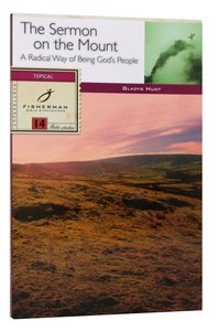 Sermon on the Mount: The God Who Understands Me (Fisherman Bible Studyguide Series)