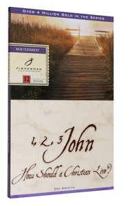 1, 2, 3 John: How a Christian Should Live (Fisherman Bible Studyguide Series)