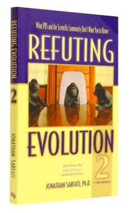 Refuting Evolution #02 (#02 in Refuting Evolution Series)