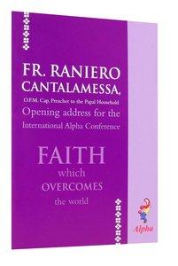 Faith Overcomes the World (Alpha Course)