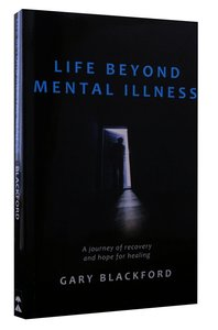Life Beyond Mental Illness