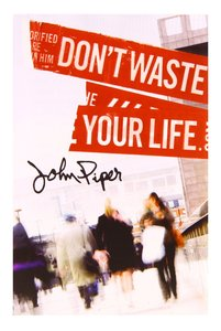 Dont Waste Your Life ESV (Pack Of 25)