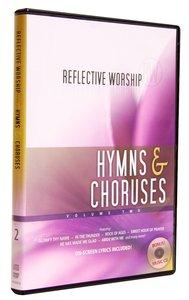 Reflective Worship: Hymns and Choruses Volume 2