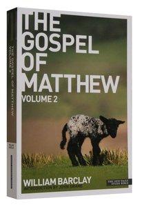 The Gospel of Matthew (Volume 2) (New Daily Study Bible Series)