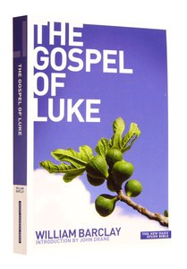 The Gospel of Luke (New Daily Study Bible Series)
