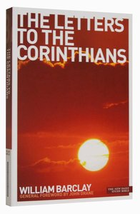 The Letters to the Corinthians (New Daily Study Bible Series)
