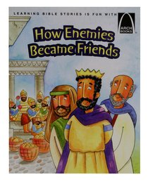 How Enemies Became Friends (Arch Books Series)