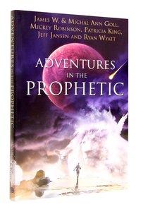 Adventures in the Prophetic