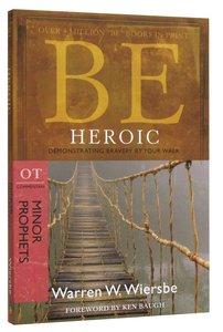 Be Heroic (Minor Prophets: Ezra + Haggai + Zechariah) (Be Series)