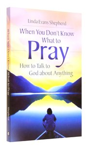 When You Dont Know What to Pray