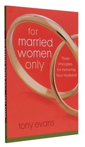 For Married Women Only: Three Principles For Honouring Your Husband
