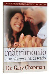 El Matrimonio Que Siempre Ha Deseado (Marriage YouVe Always Wanted)