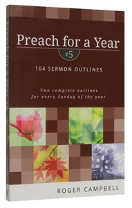 104 Sermon Outlines (#5 in Preach For A Year Series)
