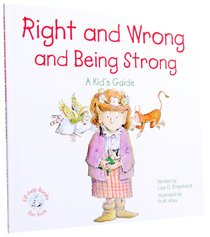 Right and Wrong and Being Strong (Elf-help Books For Kids Series)
